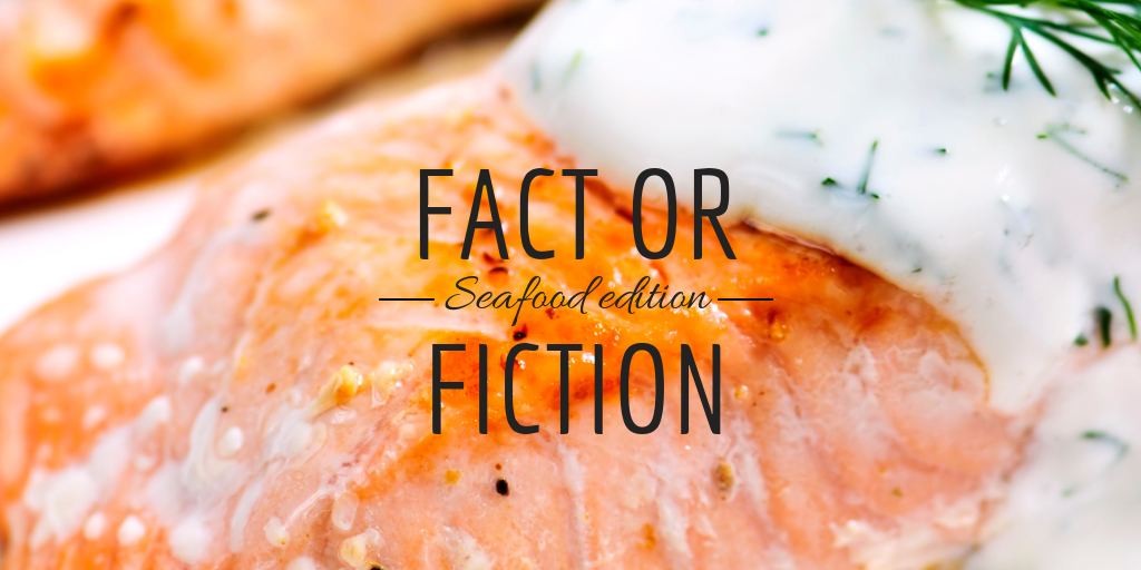 seafood fact or fiction