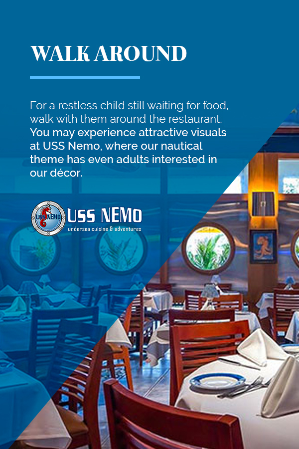 walk around a restaurant to keep kids from getting bored